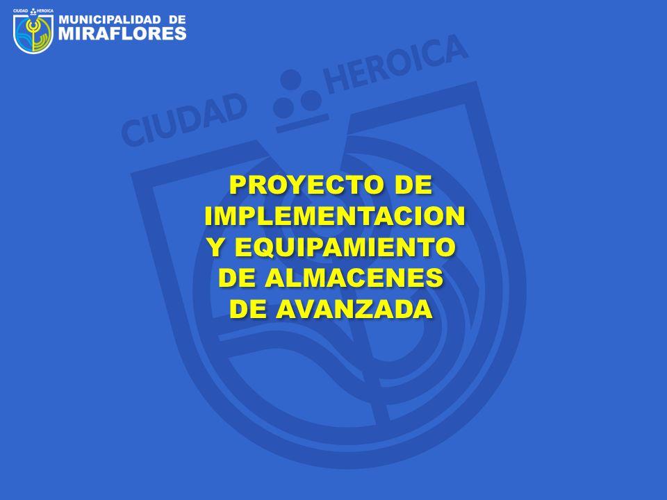 PROYECTO DE IMPLEMENTACION Y EQUIPAMIENTO DE ALMACENES DE AVANZADA