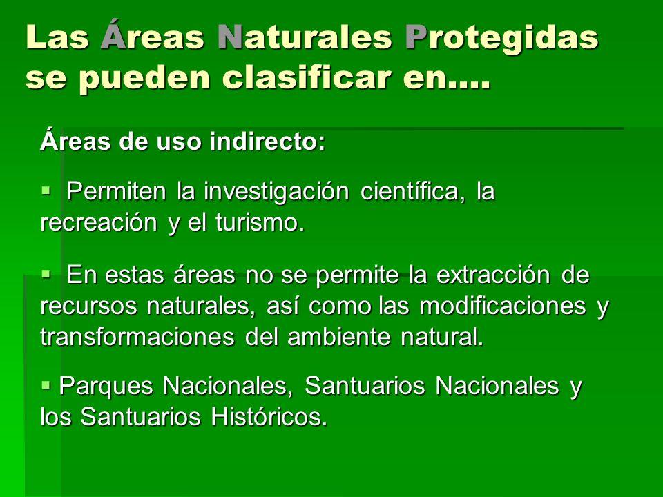 Las Áreas Naturales Protegidas se pueden clasificar en....