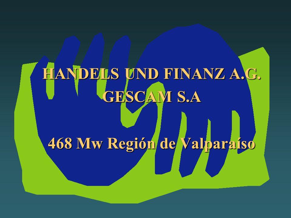 HANDELS UND FINANZ A.G. GESCAM S.A 468 Mw Región de Valparaíso