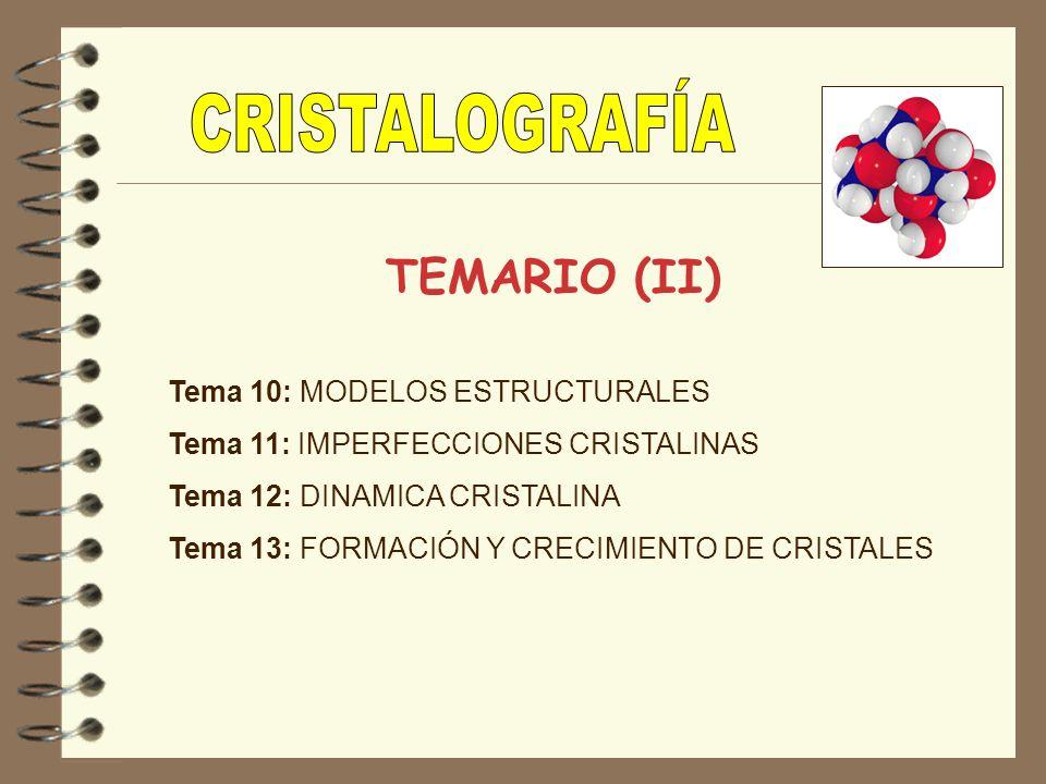 CRISTALOGRAFÍA TEMARIO (II) Tema 10: MODELOS ESTRUCTURALES