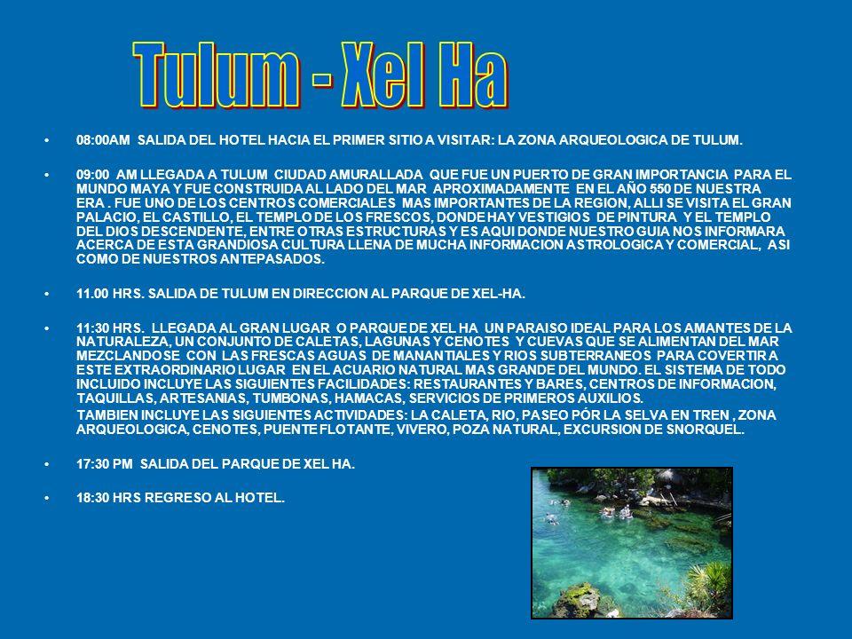 Tulum - Xel Ha 08:00AM SALIDA DEL HOTEL HACIA EL PRIMER SITIO A VISITAR: LA ZONA ARQUEOLOGICA DE TULUM.