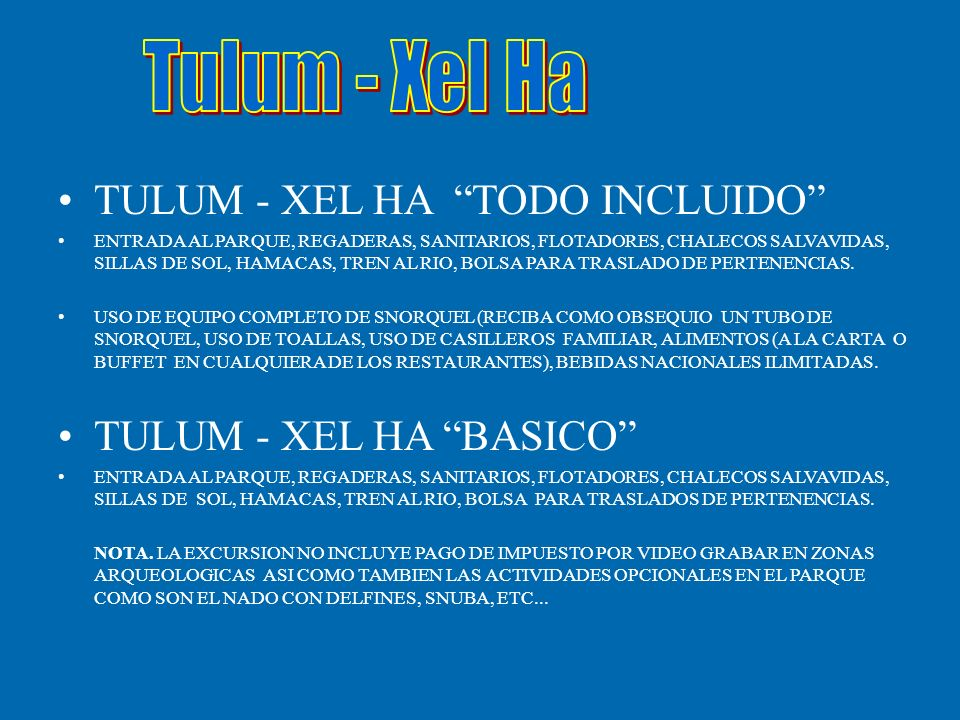 Tulum - Xel Ha TULUM - XEL HA TODO INCLUIDO TULUM - XEL HA BASICO