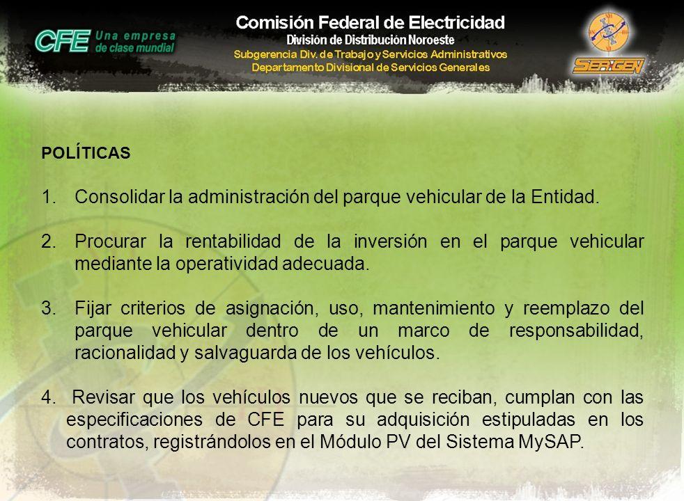 Consolidar la administración del parque vehicular de la Entidad.