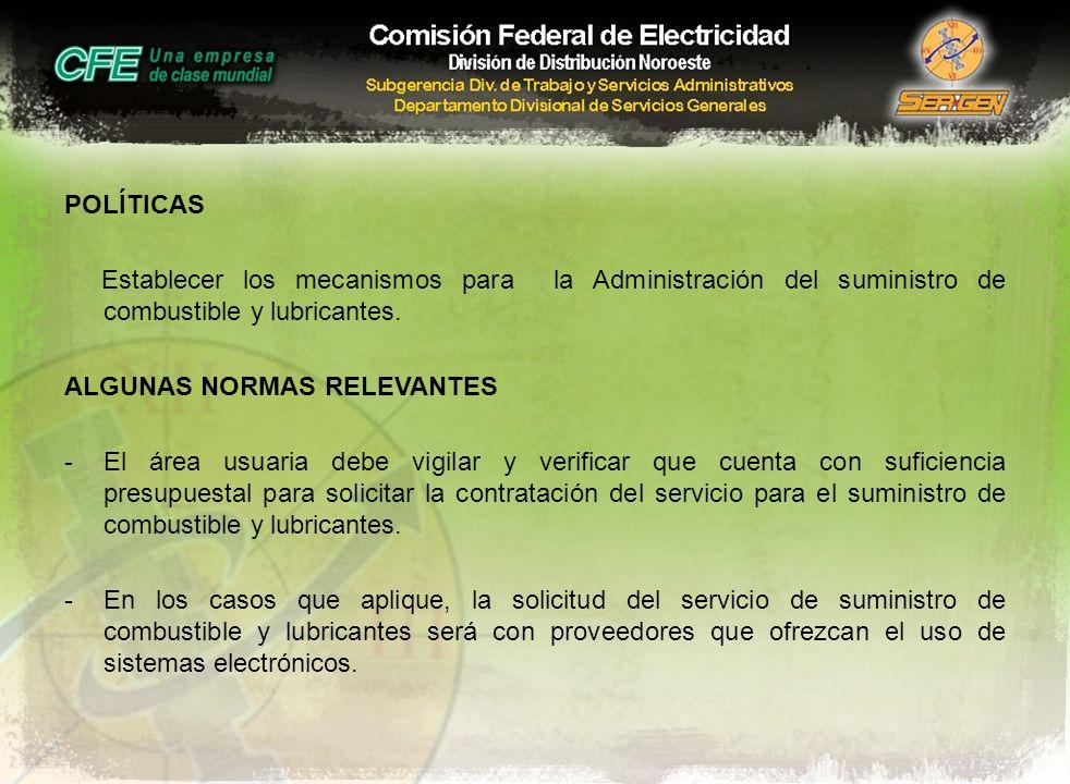 POLÍTICAS Establecer los mecanismos para la Administración del suministro de combustible y lubricantes.