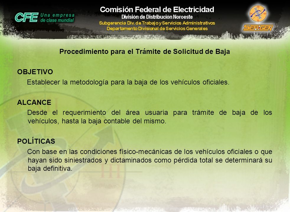 Procedimiento para el Trámite de Solicitud de Baja OBJETIVO Establecer la metodología para la baja de los vehículos oficiales.