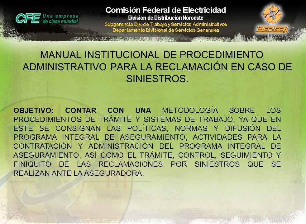 MANUAL INSTITUCIONAL DE PROCEDIMIENTO ADMINISTRATIVO PARA LA RECLAMACIÓN EN CASO DE SINIESTROS.