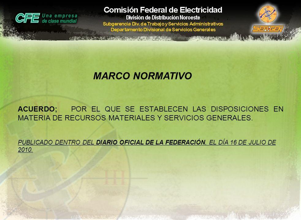 MARCO NORMATIVO ACUERDO; POR EL QUE SE ESTABLECEN LAS DISPOSICIONES EN MATERIA DE RECURSOS MATERIALES Y SERVICIOS GENERALES.