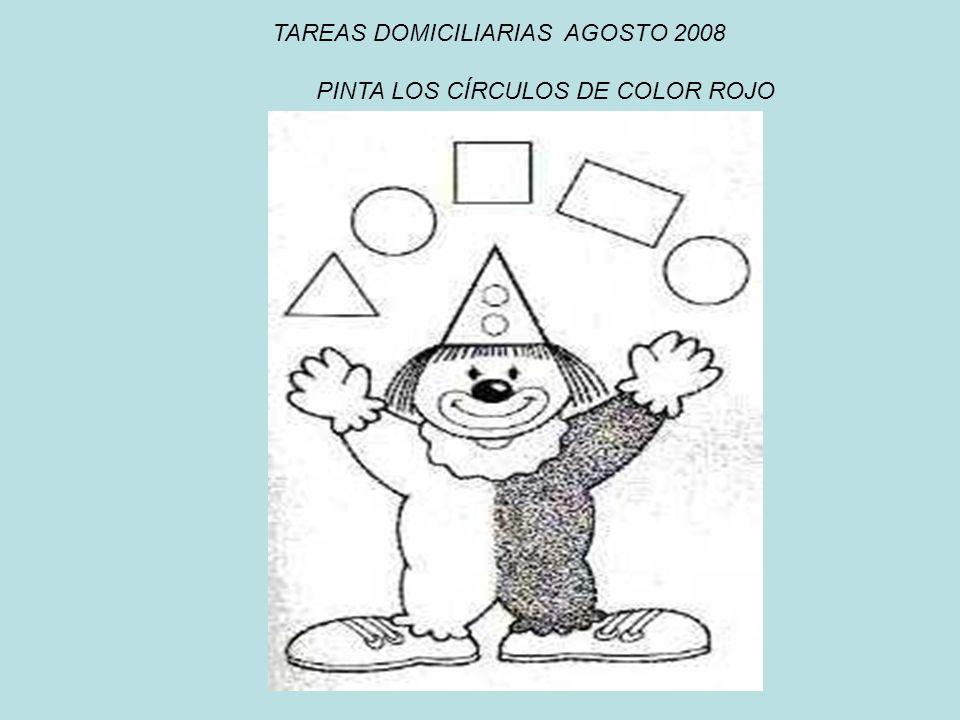 TAREAS DOMICILIARIAS AGOSTO 2008 PINTA LOS CÍRCULOS DE COLOR ROJO