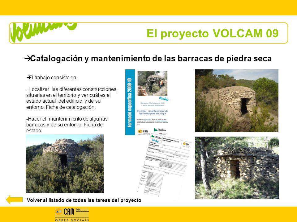 El proyecto VOLCAM 09 Catalogación y mantenimiento de las barracas de piedra seca. El trabajo consiste en: