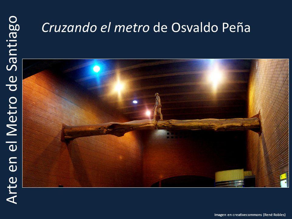 Cruzando el metro de Osvaldo Peña