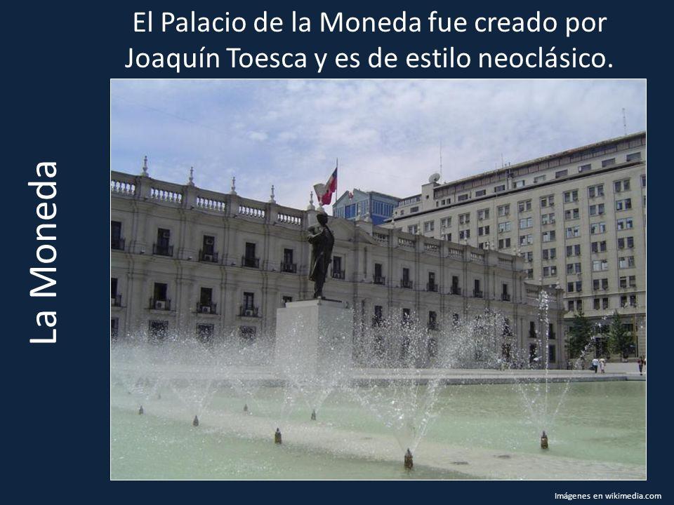 El Palacio de la Moneda fue creado por Joaquín Toesca y es de estilo neoclásico.