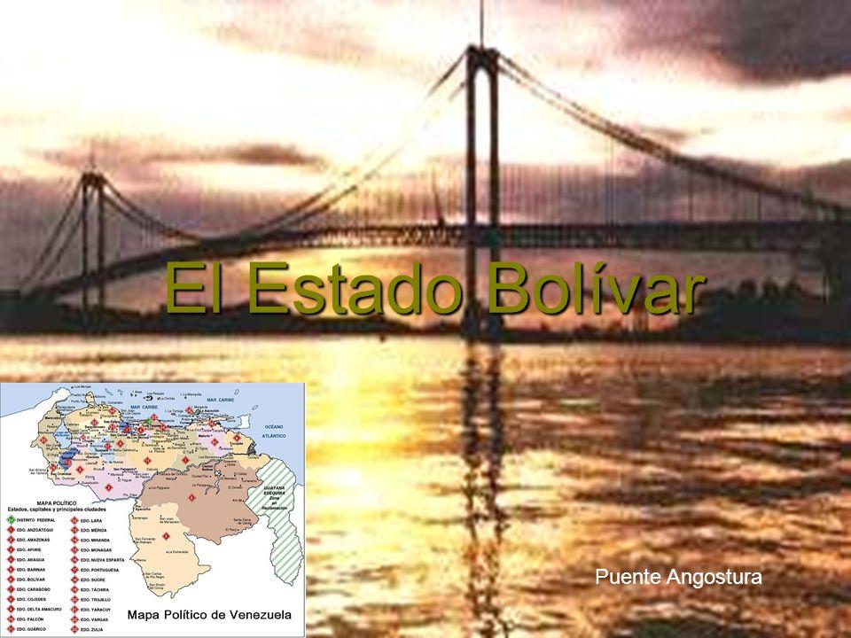 El Estado Bolívar Puente Angostura