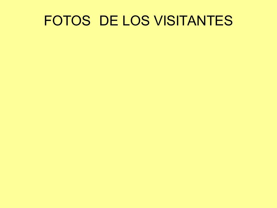 FOTOS DE LOS VISITANTES