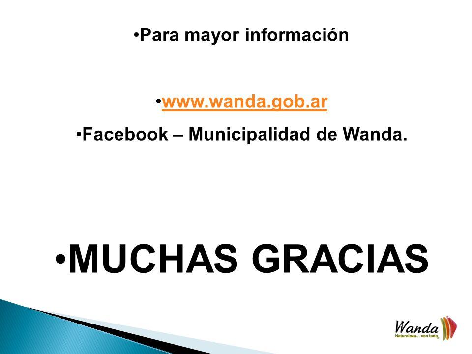 Para mayor información Facebook – Municipalidad de Wanda.