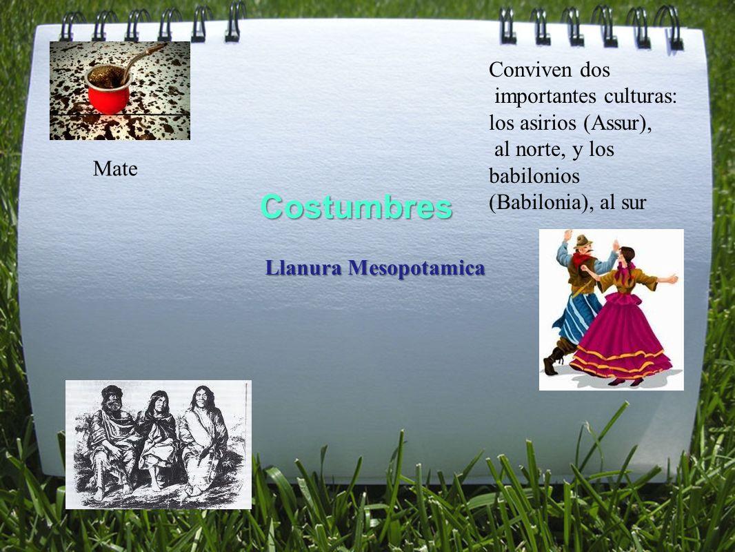 Costumbres Conviven dos importantes culturas: los asirios (Assur),