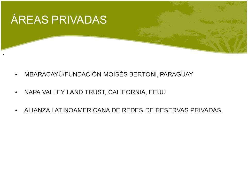 ÁREAS PRIVADAS . MBARACAYÚ/FUNDACIÓN MOISÉS BERTONI, PARAGUAY