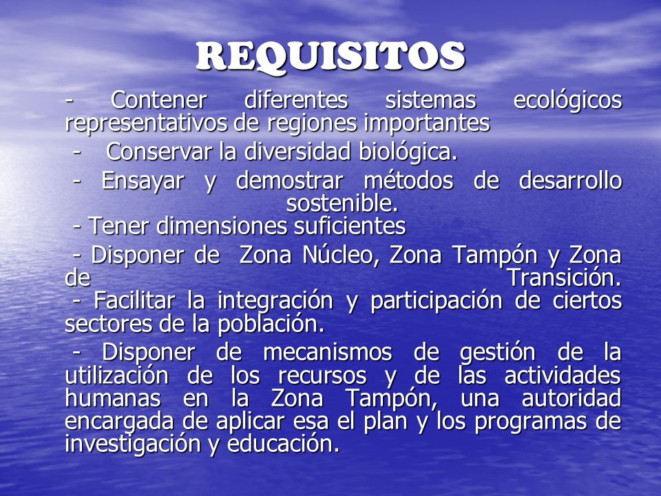 REQUISITOS - Conservar la diversidad biológica.