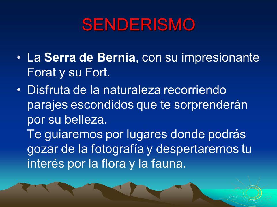 SENDERISMO La Serra de Bernia, con su impresionante Forat y su Fort.