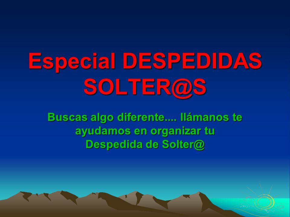 Especial DESPEDIDAS SOLTER@S