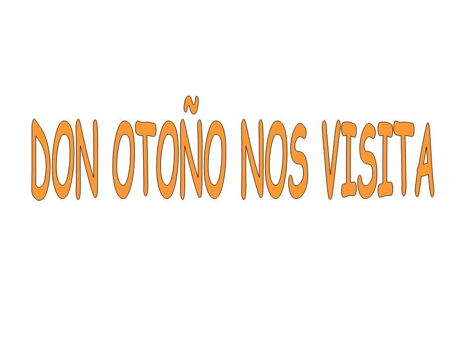 DON OTOÑO NOS VISITA