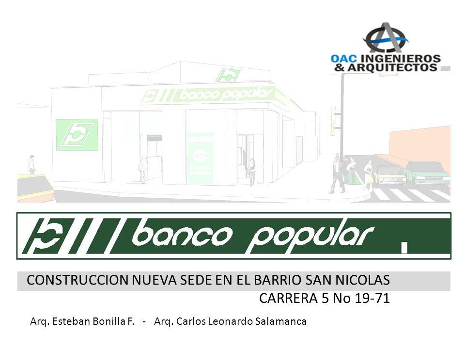 CONSTRUCCION NUEVA SEDE EN EL BARRIO SAN NICOLAS CARRERA 5 No 19-71