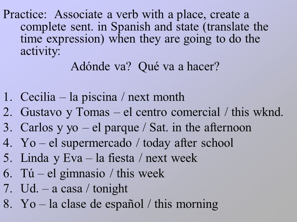 Practice: Associate a verb with a place, create a complete sent