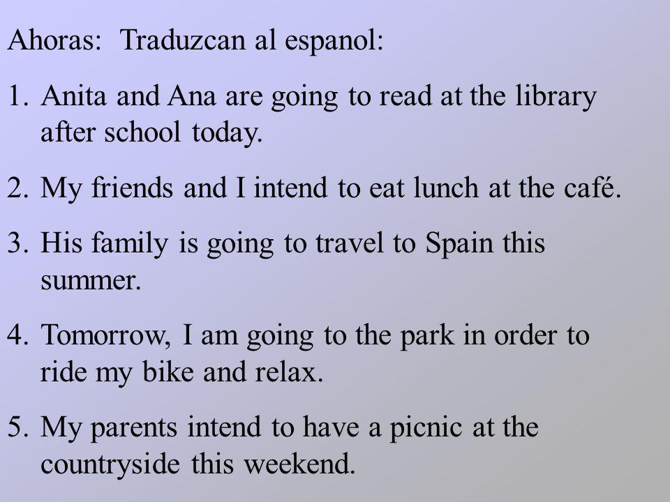 Ahoras: Traduzcan al espanol: