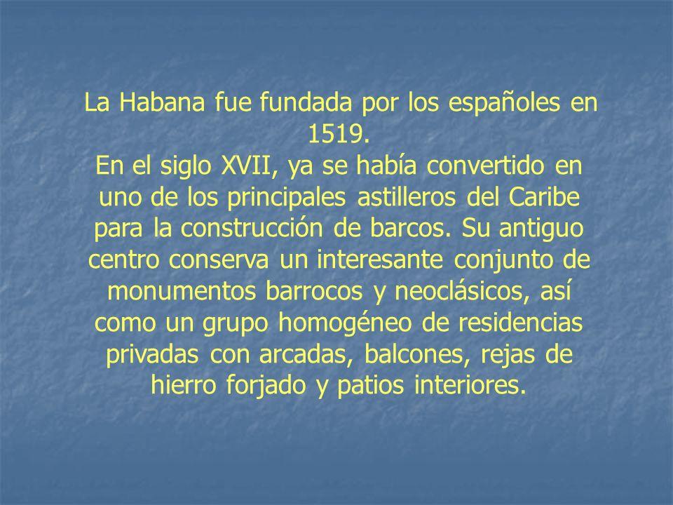 La Habana fue fundada por los españoles en