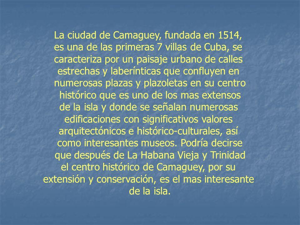 La ciudad de Camaguey, fundada en 1514,