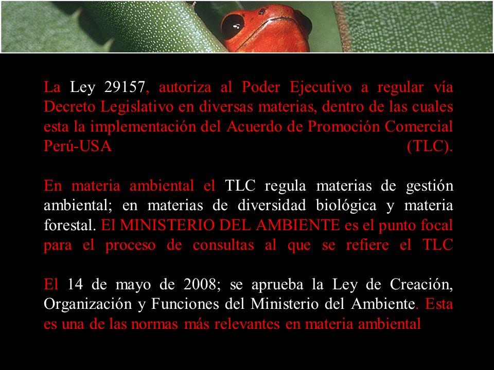 La Ley 29157, autoriza al Poder Ejecutivo a regular vía Decreto Legislativo en diversas materias, dentro de las cuales esta la implementación del Acuerdo de Promoción Comercial Perú-USA (TLC).