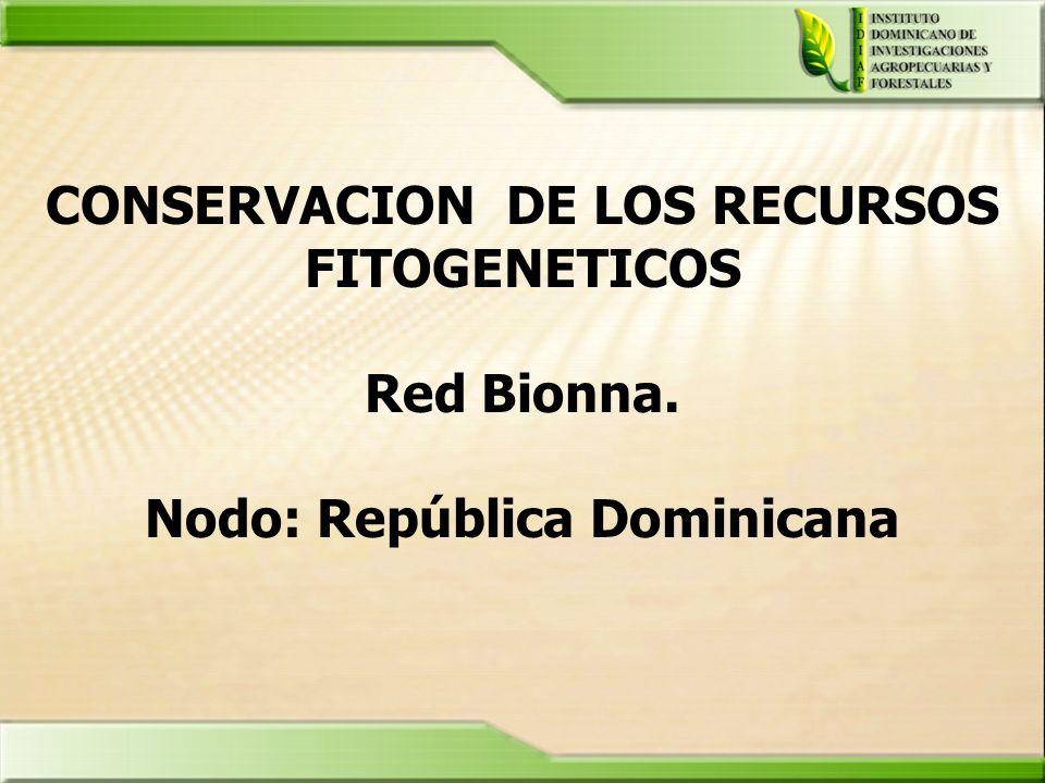CONSERVACION DE LOS RECURSOS FITOGENETICOS Red Bionna