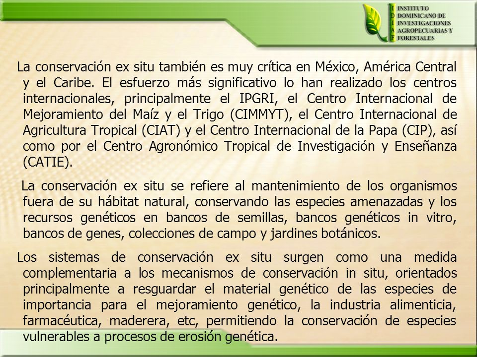 La conservación ex situ también es muy crítica en México, América Central y el Caribe.