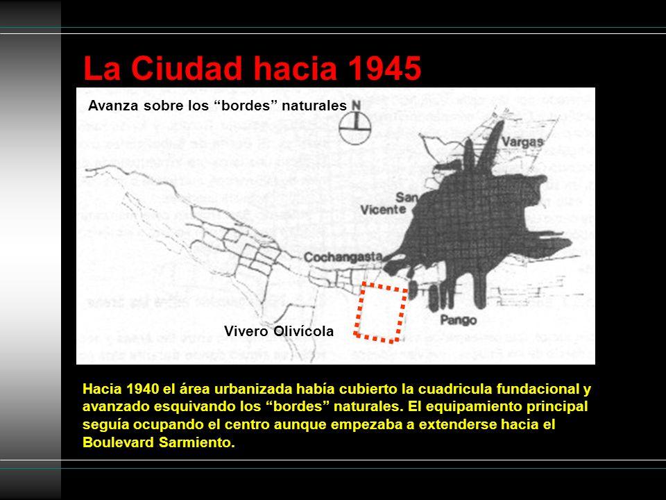 La Ciudad hacia 1945 Avanza sobre los bordes naturales