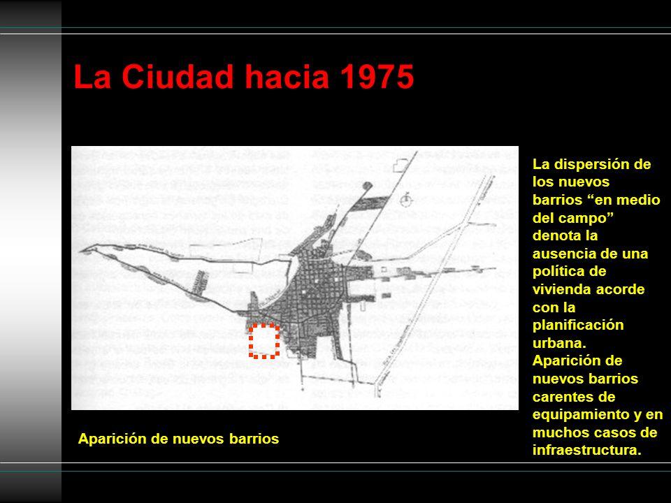 La Ciudad hacia 1975