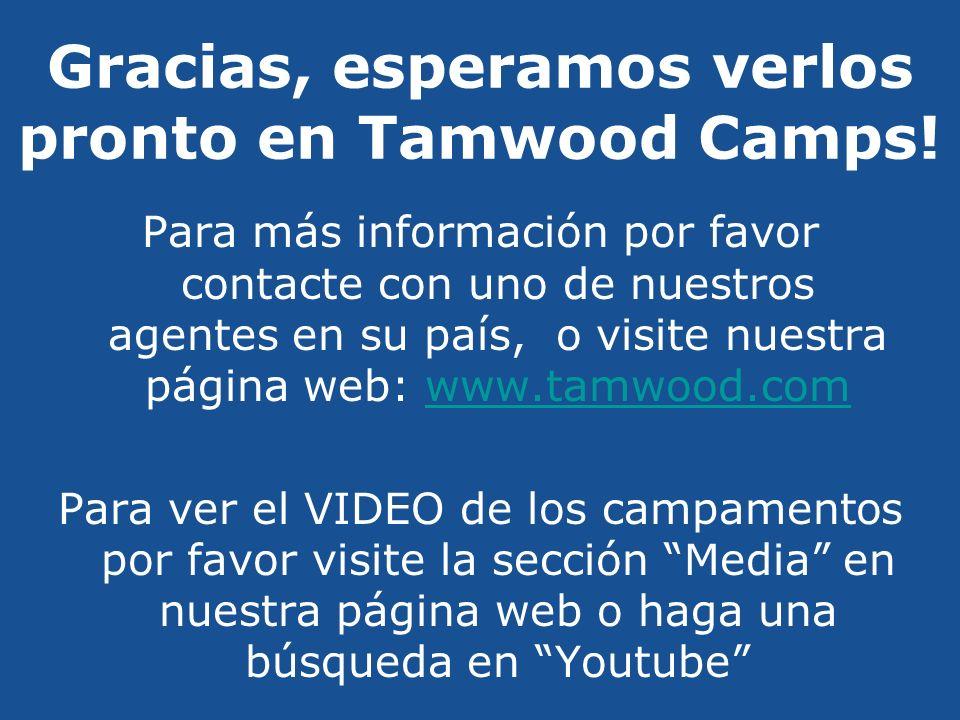 Gracias, esperamos verlos pronto en Tamwood Camps!