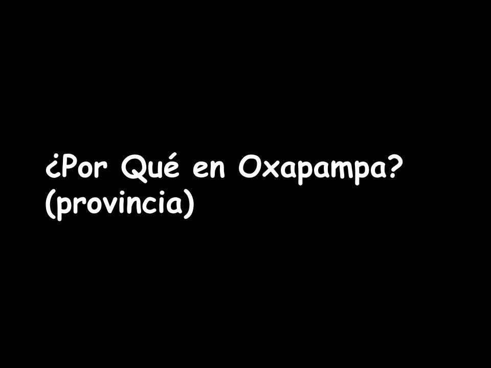 ¿Por Qué en Oxapampa (provincia)