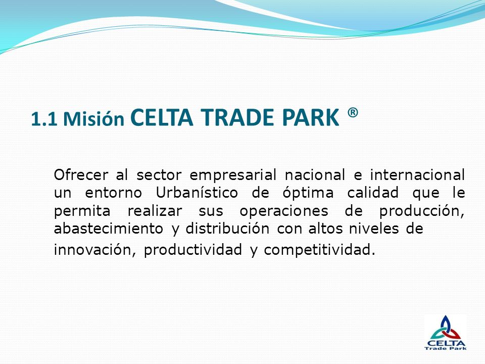 1.1 Misión CELTA TRADE PARK ®