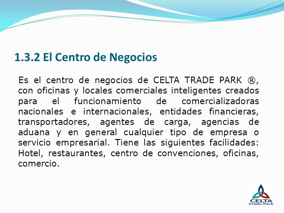 1.3.2 El Centro de Negocios
