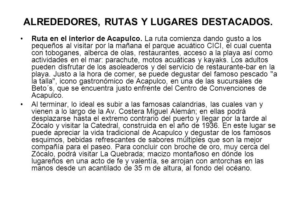 ALREDEDORES, RUTAS Y LUGARES DESTACADOS.