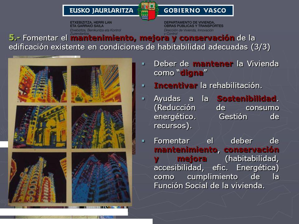 5.- Fomentar el mantenimiento, mejora y conservación de la edificación existente en condiciones de habitabilidad adecuadas (3/3)