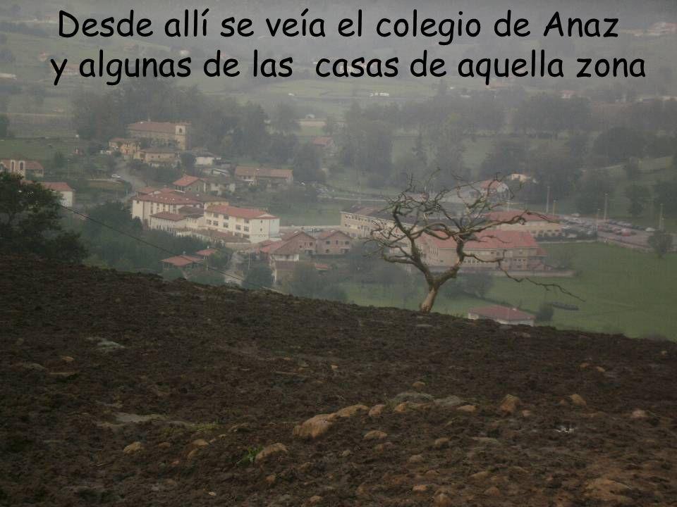 Desde allí se veía el colegio de Anaz