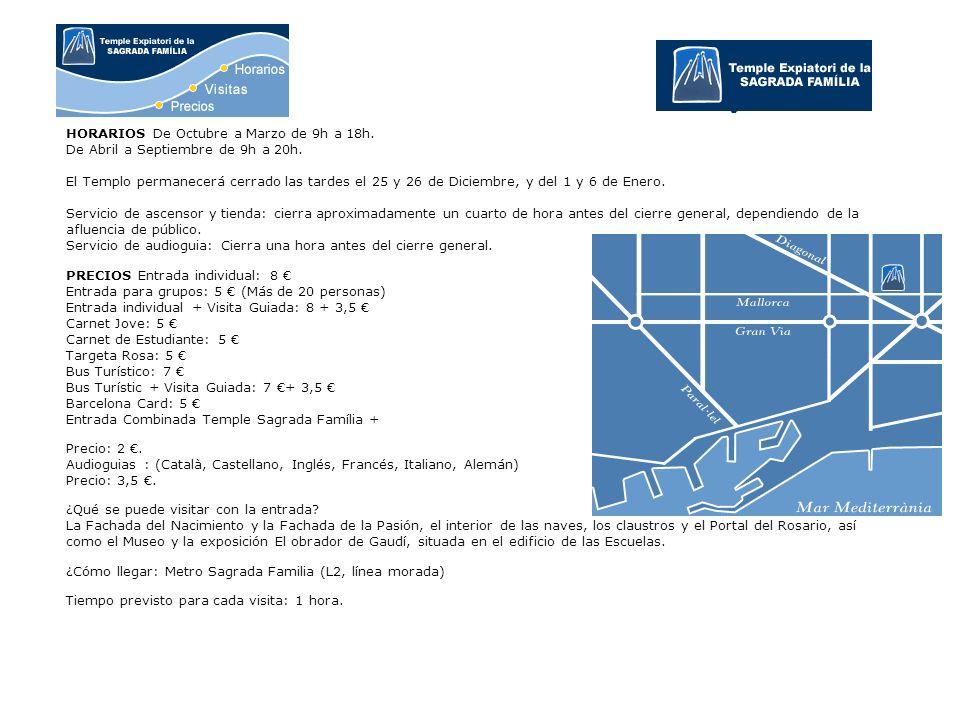 HORARIOS De Octubre a Marzo de 9h a 18h