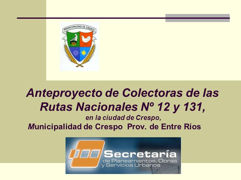 Anteproyecto de Colectoras de las Rutas Nacionales Nº 12 y 131, en la ciudad de Crespo, Municipalidad de Crespo Prov.