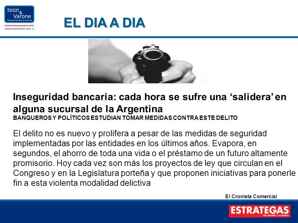 EL DIA A DIA Inseguridad bancaria: cada hora se sufre una 'salidera' en alguna sucursal de la Argentina.
