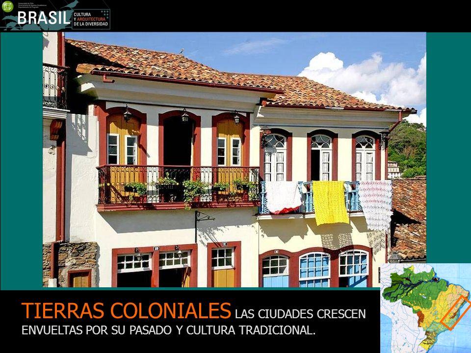 TIERRAS COLONIALES LAS CIUDADES CRESCEN ENVUELTAS POR SU PASADO Y CULTURA TRADICIONAL.