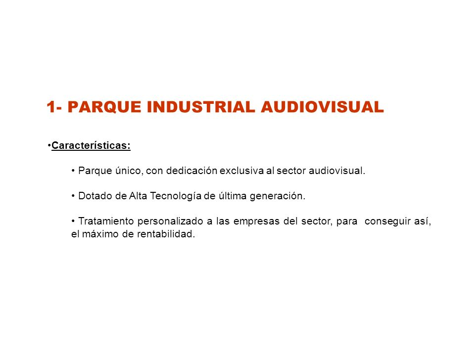 1- PARQUE INDUSTRIAL AUDIOVISUAL