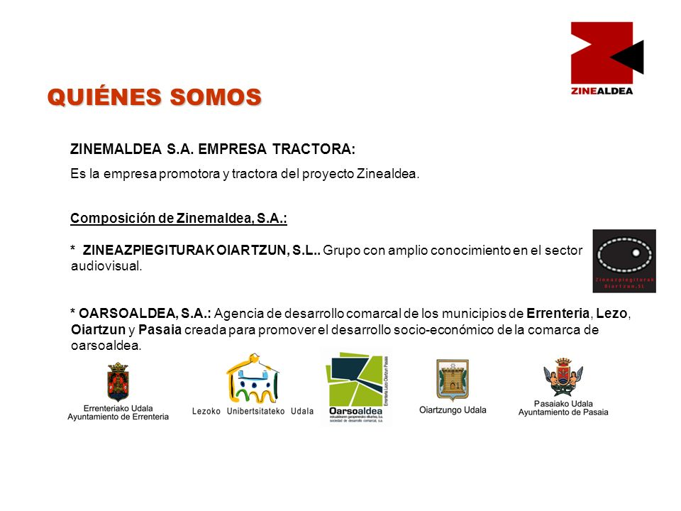 QUIÉNES SOMOS ZINEMALDEA S.A. EMPRESA TRACTORA:
