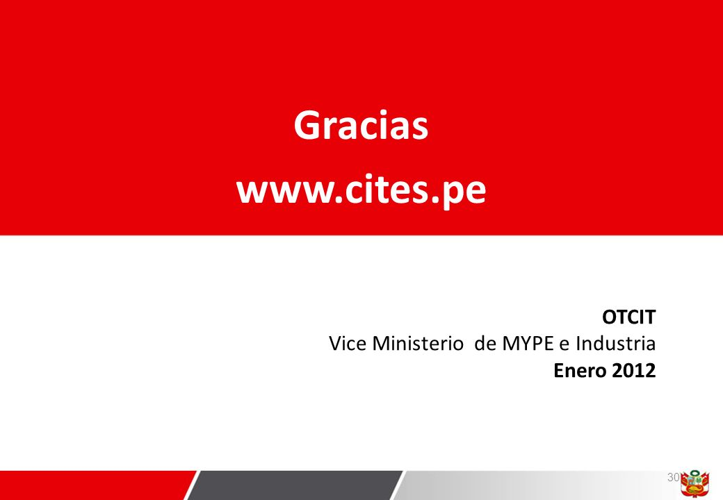 Gracias www.cites.pe OTCIT Vice Ministerio de MYPE e Industria