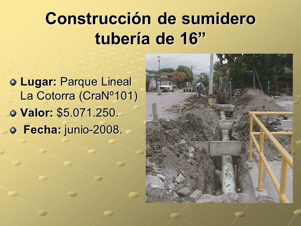 Construcción de sumidero tubería de 16