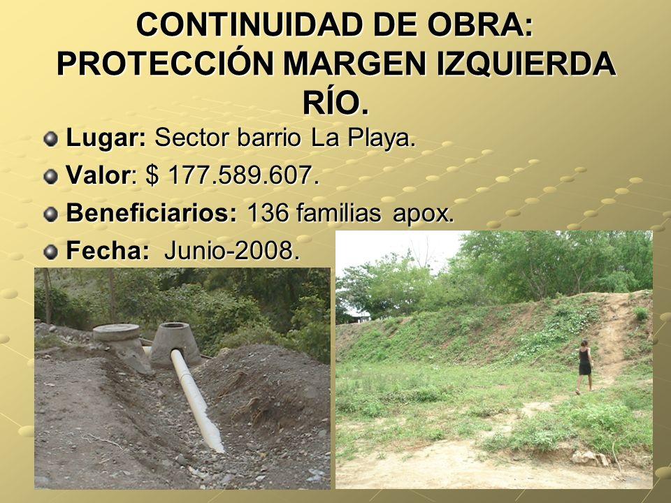 CONTINUIDAD DE OBRA: PROTECCIÓN MARGEN IZQUIERDA RÍO.